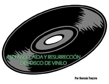 Ascenso Caida y Resurreccion del disco de vinilo